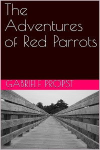 Cover The Adventures of Red Parrots