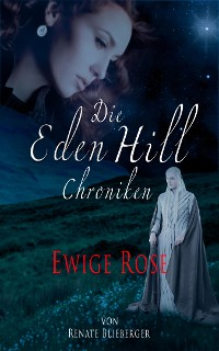 Cover Die Eden Hill Chroniken - Ewige Rose