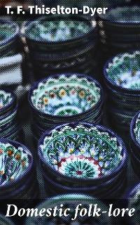 Cover Domestic folk-lore