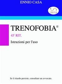 Cover Trenofobia - Istruzioni per l'uso