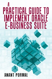 Cover A Practical Guide to Implement Oracle E-Business Suite