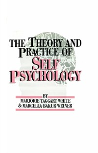 Cover White,M. Weiner,M. The Theory And Practice Of Self Psycholog
