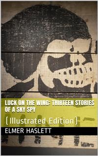 Cover Luck on the Wing / Thirteen Stories of a Sky Spy