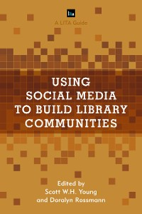 Cover Using Social Media to Build Library Communities