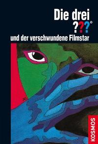 Cover Die drei ??? und der verschwundene Filmstar (drei Fragezeichen)