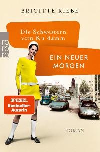 Cover Die Schwestern vom Ku'damm: Ein neuer Morgen