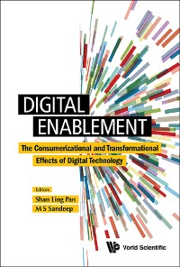 Cover Digital Enablement: The Consumerizational And Transformational Effects Of Digital Technology