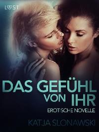 Cover Das Gefühl von ihr: Erotische Novelle