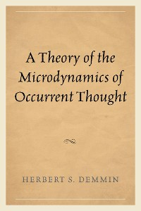 Cover A Theory of the Microdynamics of Occurrent Thought
