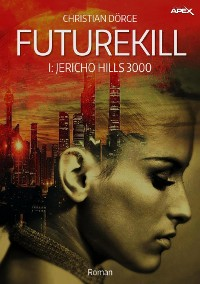 Cover FUTUREKILL, Band 1: JERICHO HILLS 3000