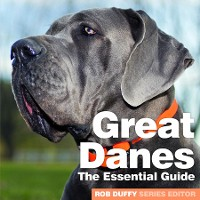 Cover Great Danes The Essential Guide