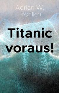 Cover Titanic voraus!