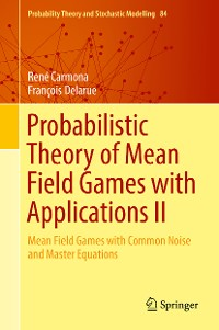 Cover Probabilistic Theory of Mean Field Games with Applications II