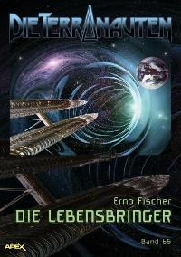Cover DIE TERRANAUTEN, Band 65: DIE LEBENSBRINGER