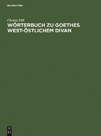 Cover Wörterbuch zu Goethes West-östlichem Divan
