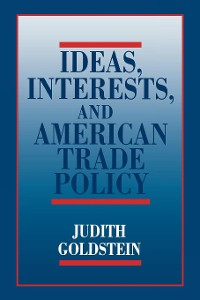 Cover Ideas, Interests, and American Trade Policy