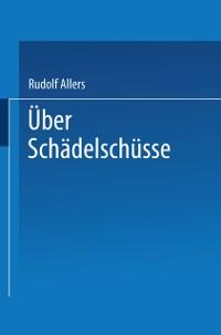 Cover Uber Schadelschusse