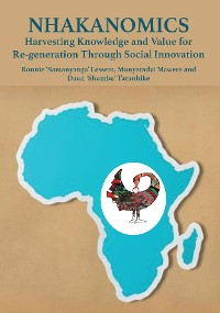 Cover Nhakanomics: Harvesting Knowledge and Value for Re-generation Through Social Innovation