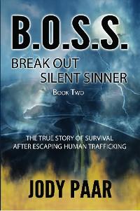 Cover B.O.S.S. Break Out Silent Sinner