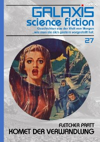 Cover GALAXIS SCIENCE FICTION, Band 27: KOMET DER VERWANDLUNG