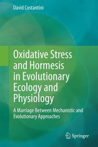 Cover Oxidative Stress and Hormesis in Evolutionary Ecology and Physiology