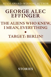 Cover Aliens Who Knew, I Mean, Everything and Target: Berlin!