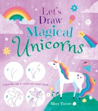 Cover Let's Draw Magical Unicorns