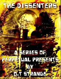 Cover The Dissenters - A Series of Perpetual Presents
