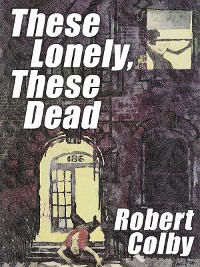 Cover These Lonely, These Dead