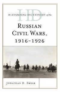 Cover Historical Dictionary of the Russian Civil Wars, 1916-1926