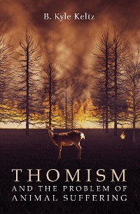 Cover Thomism and the Problem of Animal Suffering