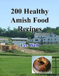 Cover 200 Healthy Amish Food Recipes