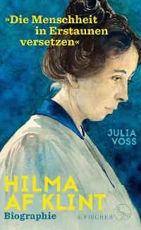 Cover Hilma af Klint – »Die Menschheit in Erstaunen versetzen«
