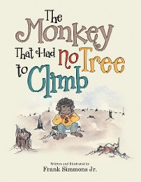 Cover The Monkey That Had No Tree to Climb
