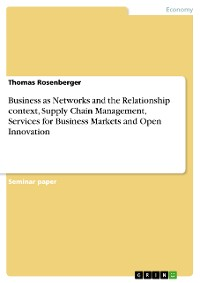 Cover Business as Networks and the Relationship context, Supply Chain Management, Services for Business Markets and Open Innovation