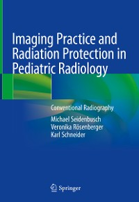 Cover Imaging Practice and Radiation Protection in Pediatric Radiology