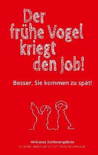 Cover Der frühe Vogel kriegt den Job!
