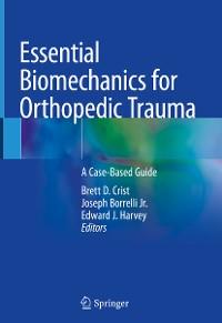 Cover Essential Biomechanics for Orthopedic Trauma