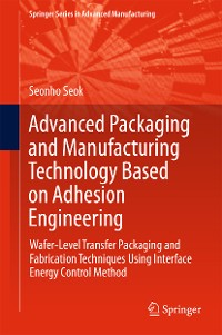 Cover Advanced Packaging and Manufacturing Technology Based on Adhesion Engineering