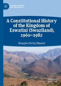 Cover A Constitutional History of the Kingdom of Eswatini (Swaziland), 1960–1982