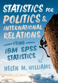 Cover Statistics for Politics and International Relations Using IBM SPSS Statistics