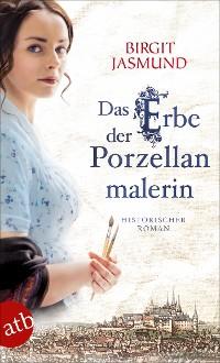 Cover Das Erbe der Porzellanmalerin