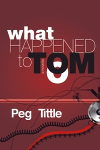 Cover What Happened to Tom?