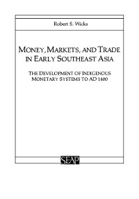 Cover Money, Markets, and Trade in Early Southeast Asia