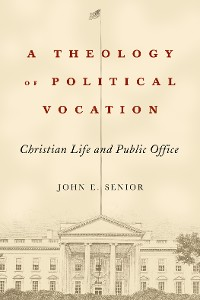 Cover A Theology of Political Vocation