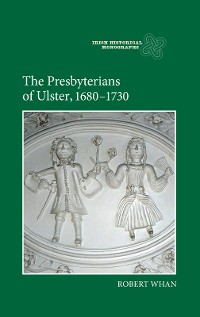 Cover The Presbyterians of Ulster, 1680-1730