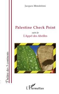 Cover Palestine check point - suivi de l'appel des abeilles