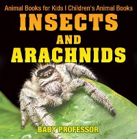 Cover Insects and Arachnids : Animal Books for Kids | Children's Animal Books