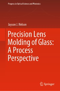 Cover Precision Lens Molding of Glass: A Process Perspective