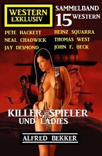 Cover Killer, Spieler und Ladies: 15 Western Exklusiv Sammelband